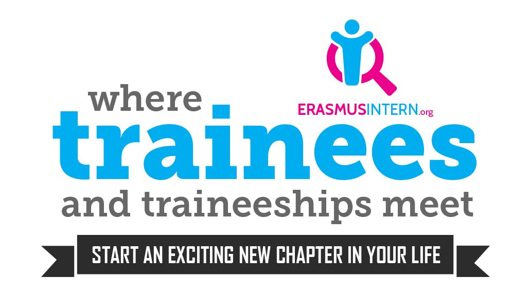 ErasmusIntern.org where trainees and traineeships meet. Start an exciting new chapter in your life.